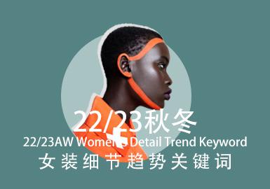 A/W 22/23 Womenswear Detail Trend Keywords